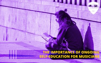 055 – The Importance of Ongoing Self-Education for Musicians