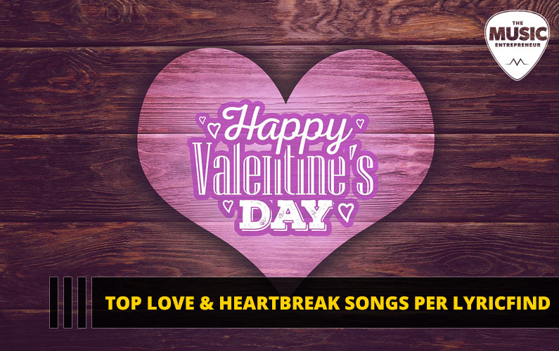 Valentine's Day – Top Love & Heartbreak Songs Per LyricFind [INFOGRAPHIC]