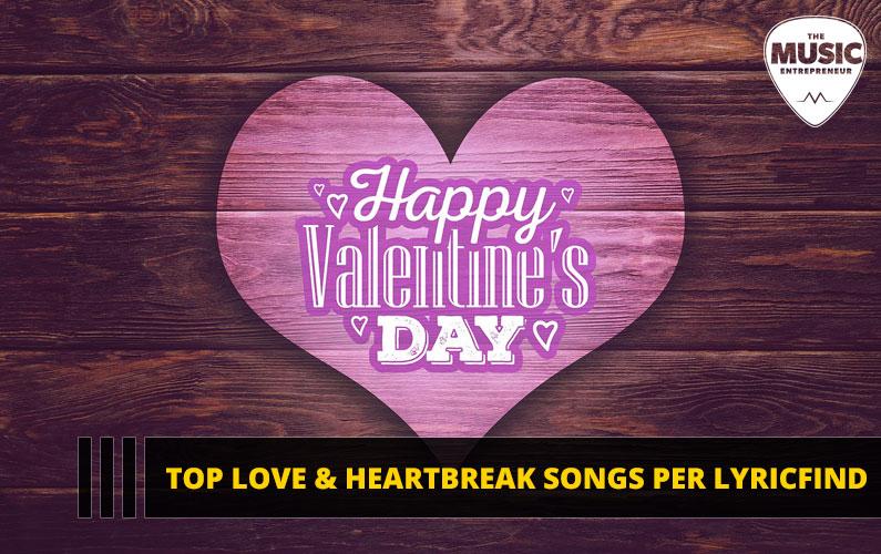 Valentine's Day – Top Love & Heartbreak Songs Per LyricFind [INFOGRAPHIC]