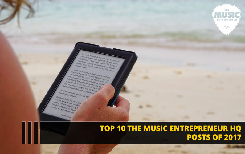093 – Top 10 The Music Entrepreneur HQ Posts of 2017
