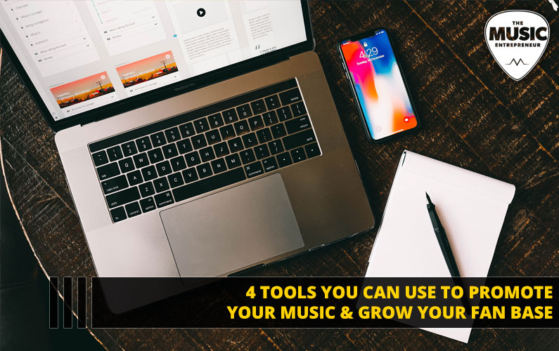 4 Tools You Can Use to Promote Your Music & Grow Your Fan Base