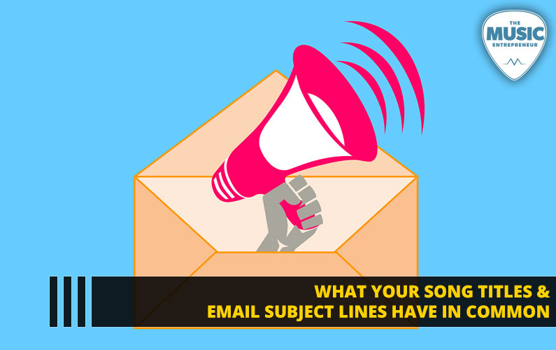 What Your Song Titles & Email Subject Lines Have in Common