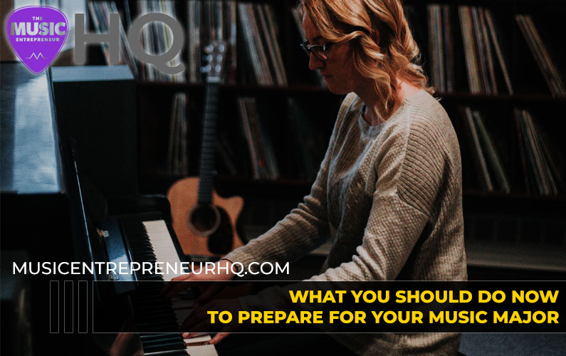 What You Should do Now to Prepare for Your Music Major