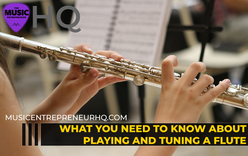 What You Need to Know About Playing and Tuning the Flute