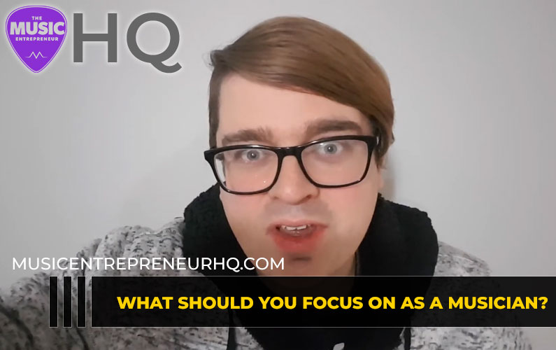 What Should You Focus on as a Musician?
