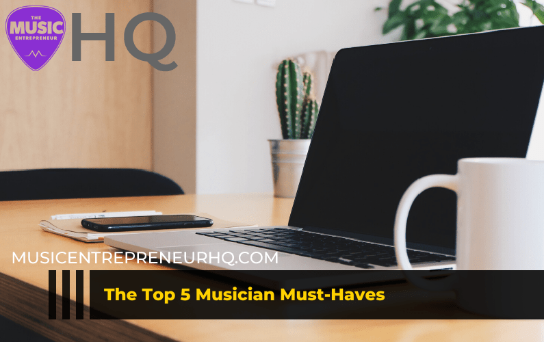 The Top 5 Musician Must-Haves