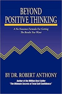 Beyond Positive Thinking by Dr. Robert Anthony and Joe Vitale