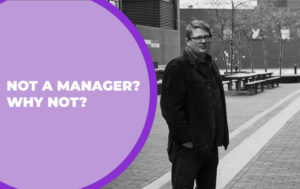 196 – Not a Manager? Why Not?