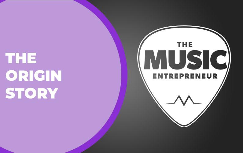 Music Entrepreneur HQ: The Origin Story
