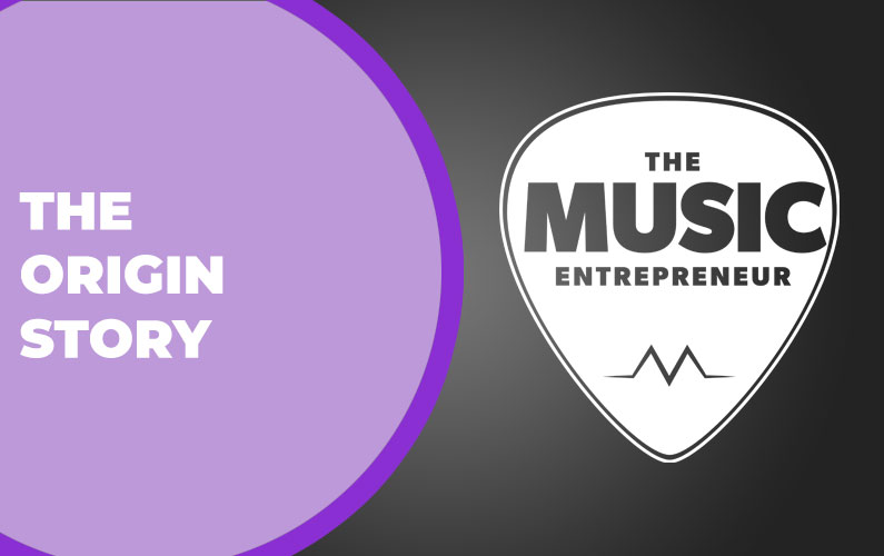 Music Entrepreneur HQ: The Origin Story