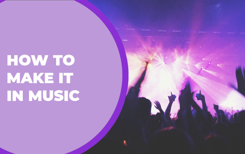 How to Make it in Music
