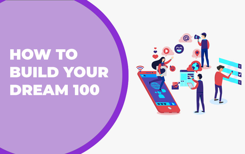 How to Build Your Dream 100