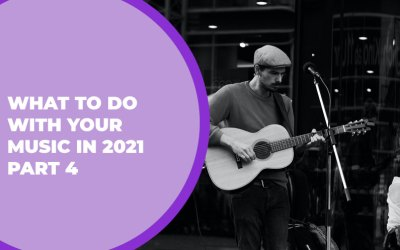 226 – What to do with Your Music in 2021 Part 4