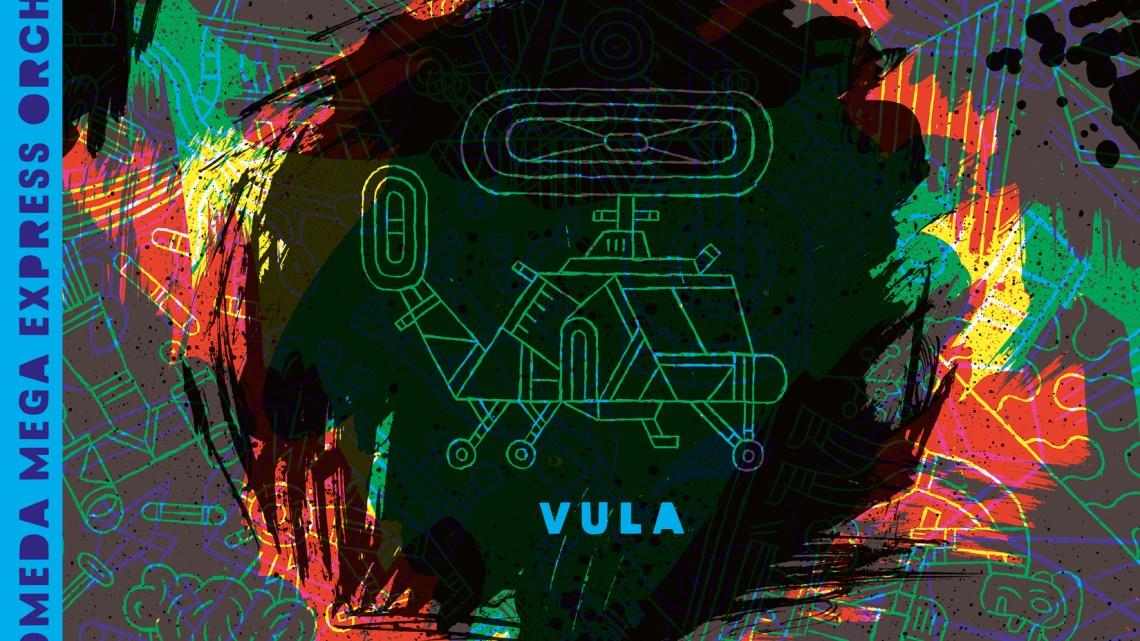 Andromeda Mega Express Orchestra – Vula [Alien Transistor 2017]