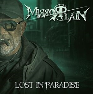 MIRRORPLAIN – Lost In Paradise