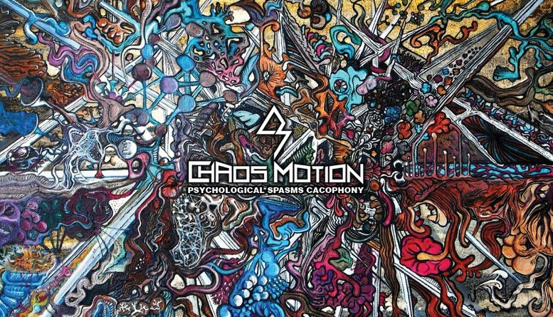 CHAOS MOTION – Psychological spasms cacophony