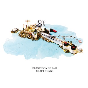 FRANCESCA DE FAZI – Craft Songs