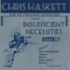 HASKETT, Chris – Insufficient Necessities(EP)