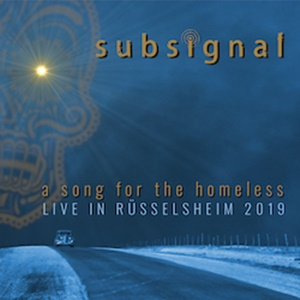 SUBSIGNAL – A Song For The Homeless (Live in Rüsselsheim 2019)