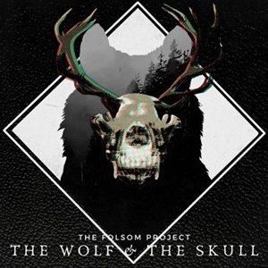 FOLSOM PROJECT (The) – The Wolf & the Skull