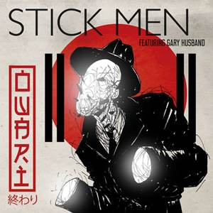STICK MEN – Owari (Featuring Gary Husband)