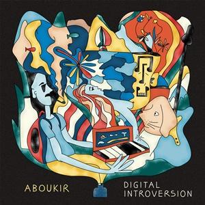 ABOUKIR – Digital Introversion