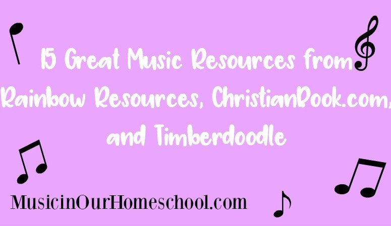 Back to Homeschool Giveaway: 2 winners $250 Gift Cards. 15 Great Music Resources from Rainbow Resources, ChristianBook.com, and Timberdoodle. Music in Our Homeschool