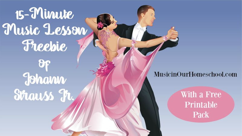 15-Minute Music Lesson Freebie of Johann Strauss Jr.