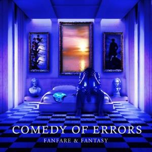 Comedy of Errors Fanfare and Fantasy