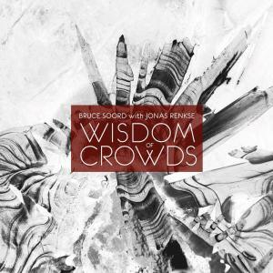 Bruce Soord With Jonas Renske 'Wisdom Of Crowds'