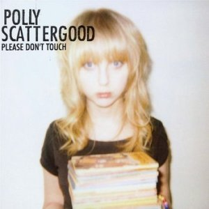 Polly Scattergood - Please Don't Touch
