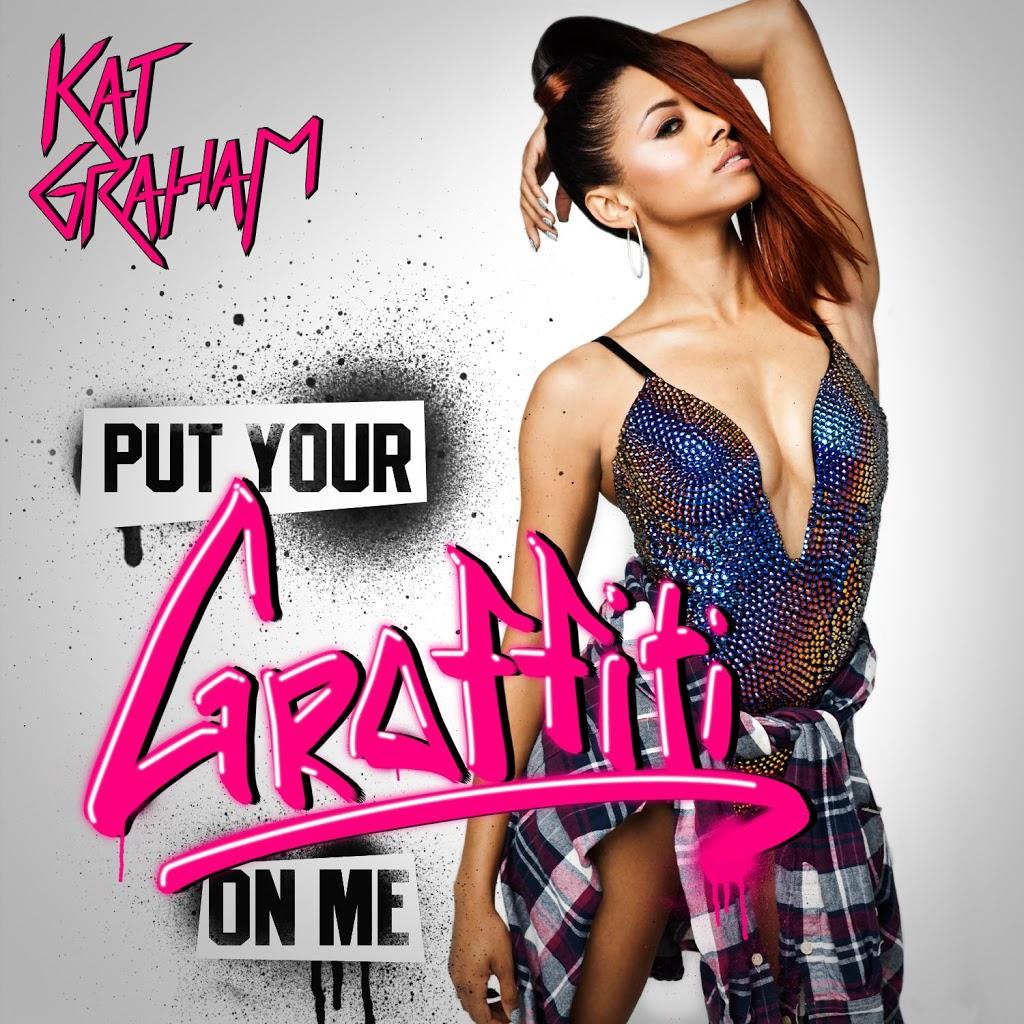 Hot Video Alert: Kat Graham - Put Your Graffiti On Me