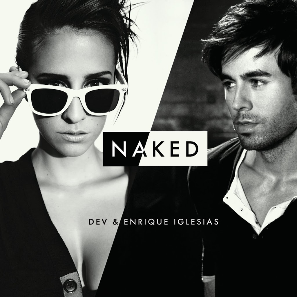 Hot Video Alert: DEV featuring Enrique Iglesias - Naked