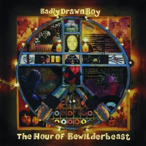 Badly Drawn Boy - The Hour Of Bewilderbeast