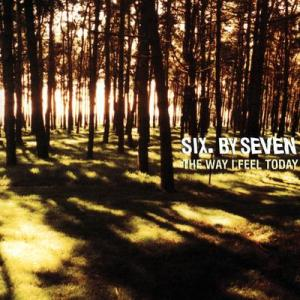 Album Reviews Six By Seven – The Way I Feel Today