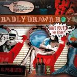 Badly Drawn Boy – Have You Fed The Fish?