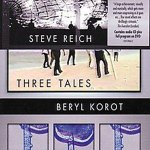 Steve Reich – Three Tales