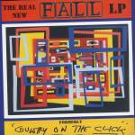 The Fall – The Real New Fall LP Formerly Country On The Click