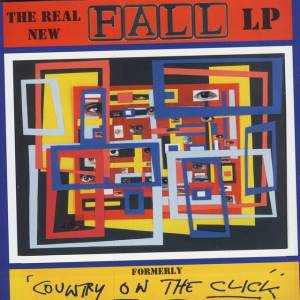 The Fall - The Real New Fall LP Formerly Country On The Click