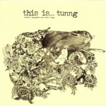 Tunng – This Is Tunng… Mother's Daughter And Other Stories