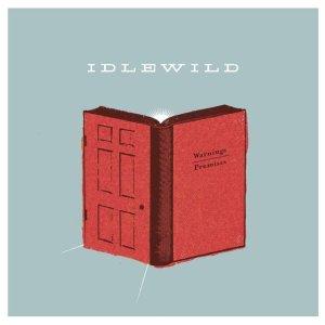 Idlewild - Warnings/Promises