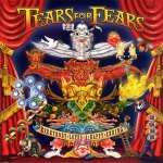 Tears For Fears – Everybody Loves A Happy Ending