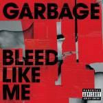 Garbage – Bleed Like Me