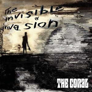 The Coral - The Invisible Invasion