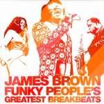 James Brown – Funky People's Greatest Breakbeats