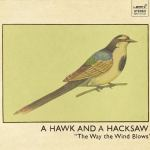 A Hawk And A Hacksaw – The Way The Wind Blows