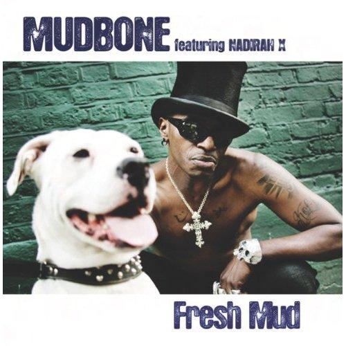 Mudbone - Fresh Mud