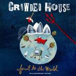 Crowded House – Farewell To The World