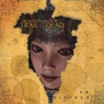 …And You Will Know Us By The Trail Of Dead – So Divided