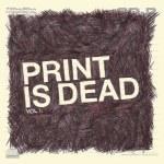 Yourcodenameis:Milo – Print Is Dead Vol 1
